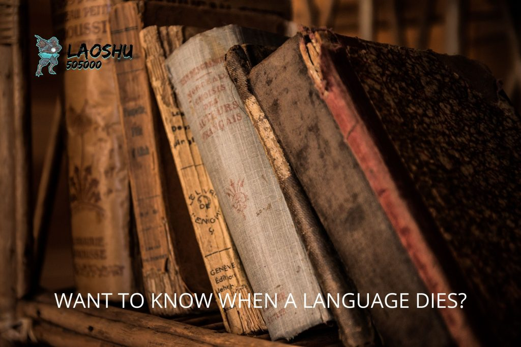 WANT TO KNOW WHEN A LANGUAGE DIES?